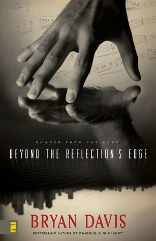 Bryan Davis - Beyond the Reflection's Edge