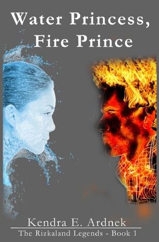 Kendra E Ardnek - Water Princess, Fire Prince