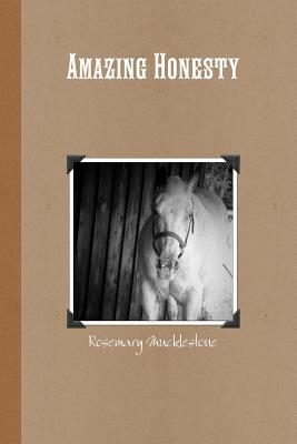 Rosemary Mucklestone - Amazing Honesty